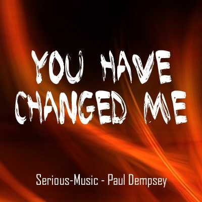 You Have Changed Me feat. Paul Dempsey, Heydline - Album SHADOWS OF YESTERDAY