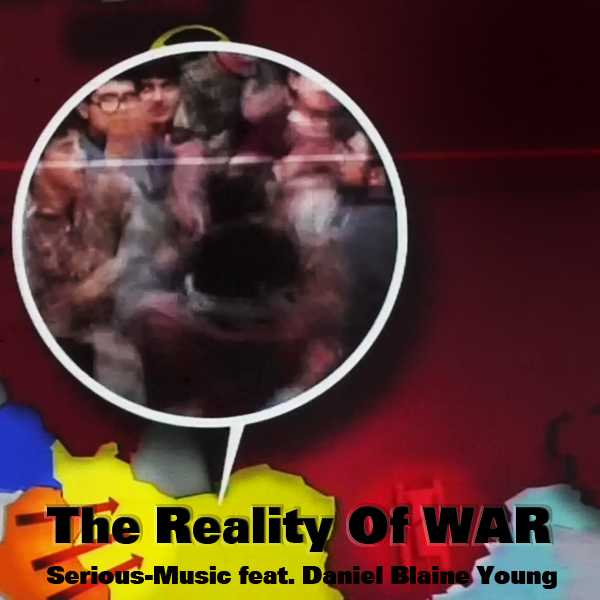 The Reality Of War feat. Danlb Young - Album WAR IS NOT THE ANSWER