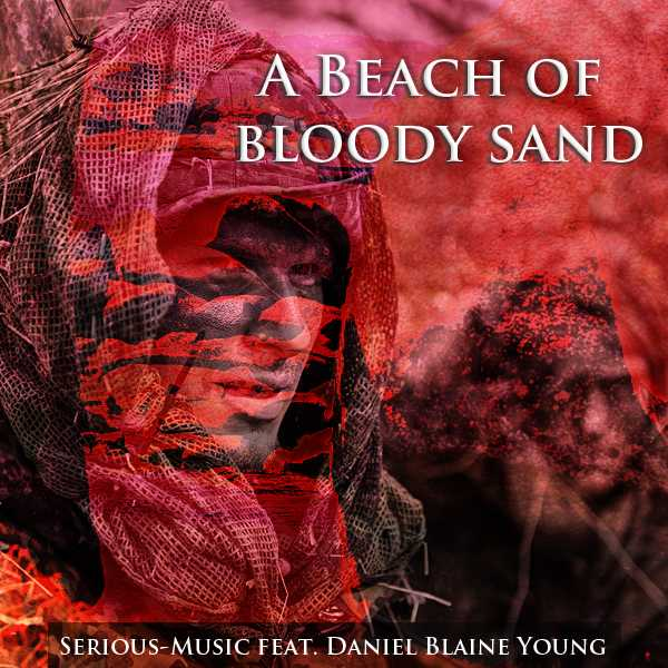 A Beach Of Bloody Sand feat. Danlb Young - Album WAR IS NOT THE ANSWER