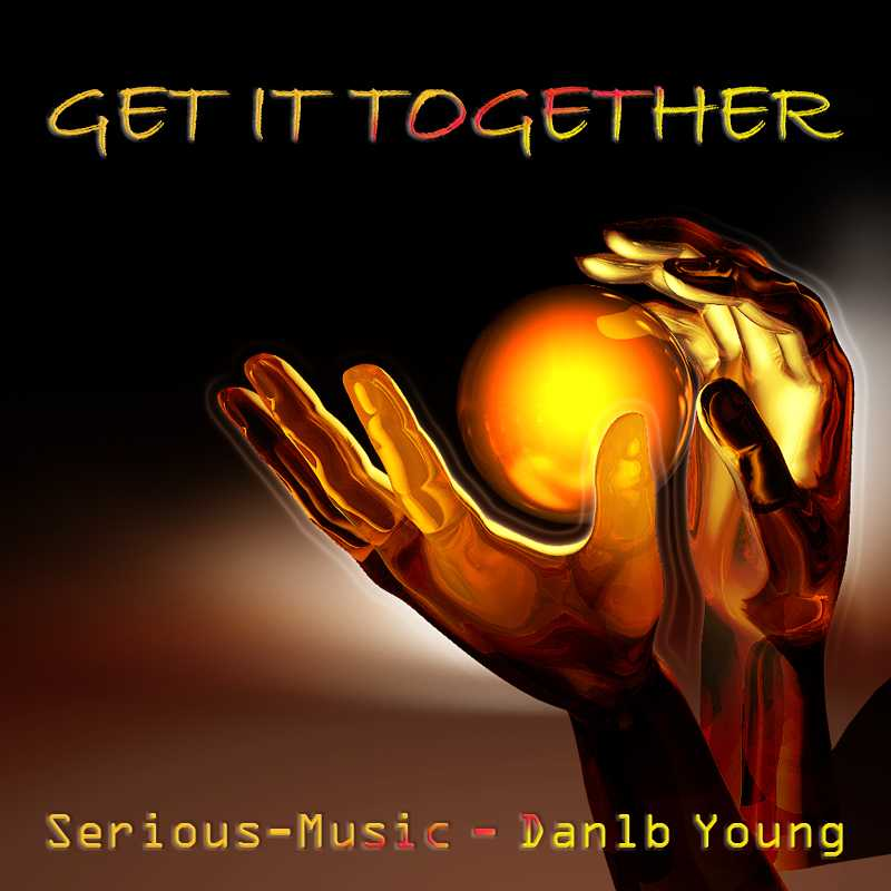 Get It Together feat. Danlb Young - Album CHASING AFTER DREAMS