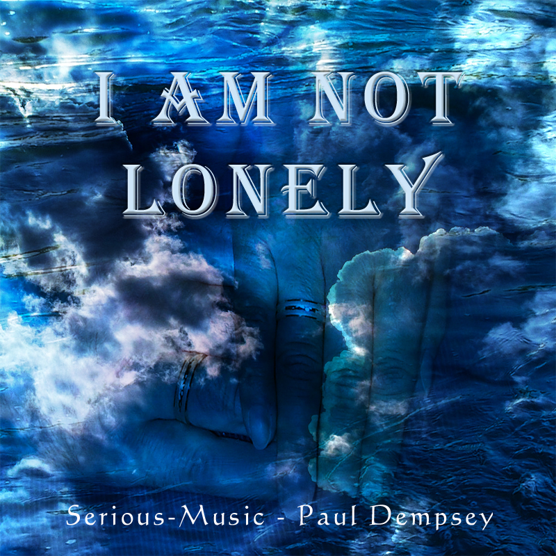 I Am Not Lonely feat. Paul Dempsey - Album A LIFE UNTOLD
