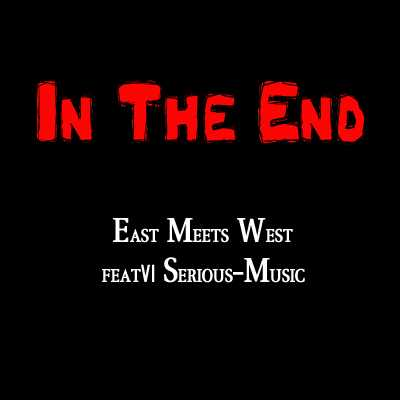 In The End - East Meets West feat. Serious-Music - Album ANTAGONISM