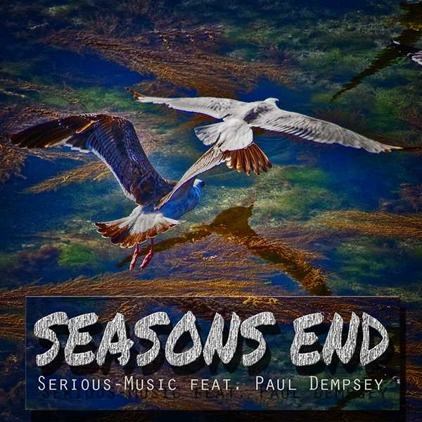 Seasons End feat. Paul Dempsey - Album ECHOES OF YESTERDAY