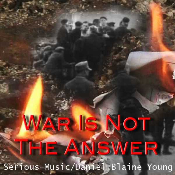 War Is Not The Answer feat. Danlb Young - Album WAR IS NOT THE ANSWER